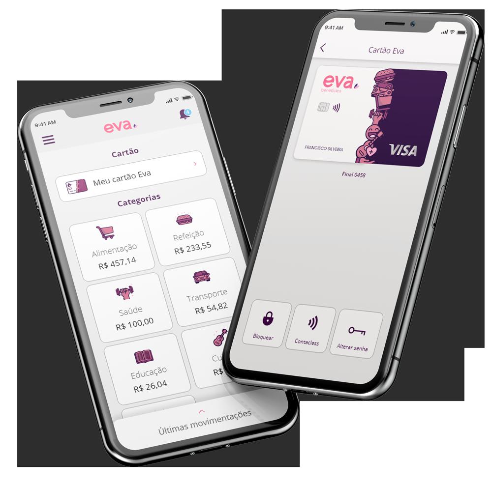 dois celulares, um exibindo a home do aplicativo Eva Benefícios e outro a tela de administração do cartão Eva.